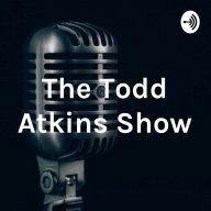 Todd Atkins Show