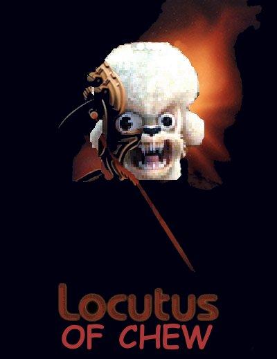 locutus of chew